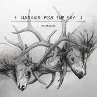 Harakiri for the Sky: III:Trauma