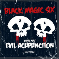 Black Magic Six : Evil Acupunction