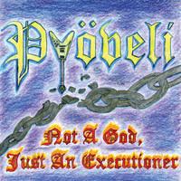 Pyöveli: Not a God, Just an Executioner