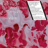 Pink Floyd: Early years 1967-1972 Cre/ation