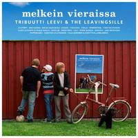 V/A: Melkein Vieraissa - Tribuutti Leevi & The Leavingsille