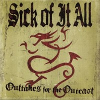 Sick Of It All: Out-takes for outcasts