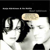 Kärkinen, Kaija & Ile Kallio: Suuri Salaisuus