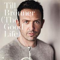 Brönner, Till: The good life