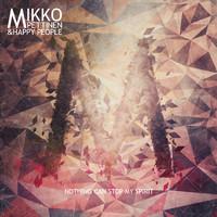 Pettinen, Mikko: Nothing can stop my spirit