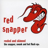Red Snapper: Reeled and Skinned