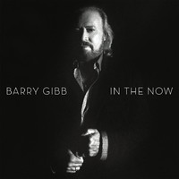Gibb, Barry: In the now