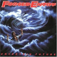 Forced Entry: Uncertain Future