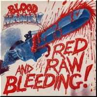 Blood Money: Red, Raw and Bleeding!