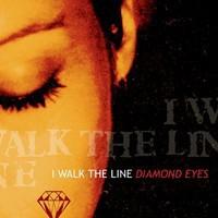 I Walk The Line: Diamond eyes