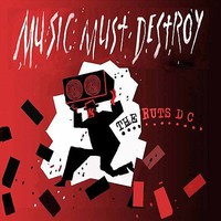 Ruts DC: Music must destroy