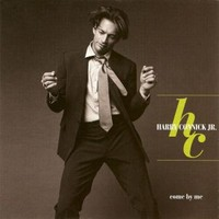 Connick, Harry Jr: Come by me