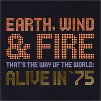 Earth, Wind & Fire: Alive in '75 - that's the way of the world
