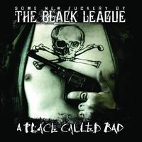 Black League: A place called bad