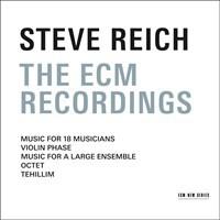 Reich, Steve: The ecm recordings