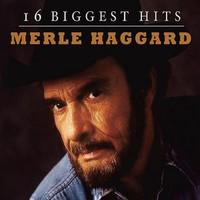 Haggard, Merle: 16 Biggest Hits