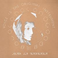 La Barbara, Joan: Voice is the original instrument