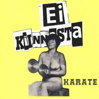 Ei Kiinnosta: Karate
