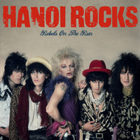 Hanoi Rocks: Rebels on the run