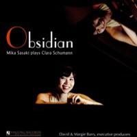 Schumann, Clara: Obsidian: Mika Sasaki plays clara schumann