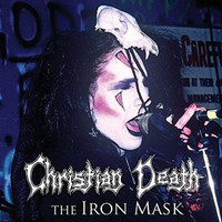 Christian Death: Iron Mask