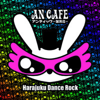 An Cafe: Harajuku Dance Rock -cd+dvd-