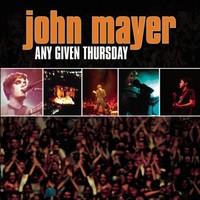 Mayer, John : Any given thursday
