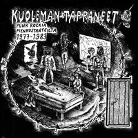 V/A: Kuoleman tappaneet - punk rockia pienkustanteilta 1977-1983
