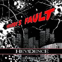 Hevidence: Nobody's fault