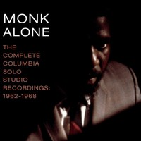 Monk, Thelonious: Monk alone: The complete Columbia Solo Studio Recordings 1962-68