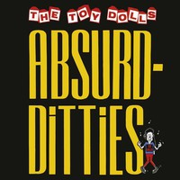 Toy Dolls: Absurdditties