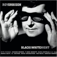 Orbison, Roy : Black & White Night