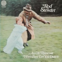 Stewart, Rod : An Old Raincoat Won't Ever Let You Down