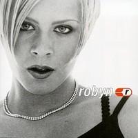 Robyn: Robyn is here