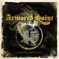 Armored Saint: Carpe Noctum