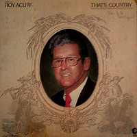 Acuff, Roy: That's Country