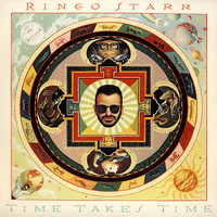 Starr, Ringo: Time Takes Time