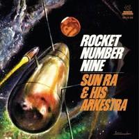 Sun Ra: Rocket Number Nine
