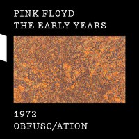 Pink Floyd: Early years - 1972 Obfusc/ation