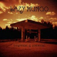 Lazy Mungo: Everywhere is Somewhere