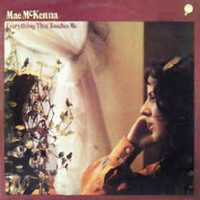 Mae McKenna: Everything That Touches Me