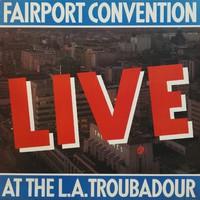 Fairport Convention: Live At The L.A. Troubadour