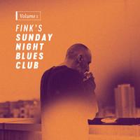Fink: Fink's Sunday Night Blues Club, Vol 1