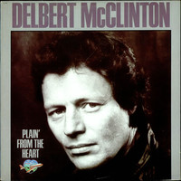McClinton, Delbert: Plain' From The Heart