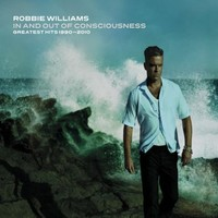 Williams, Robbie : In and out of consciousness - greatest hits 1990-2010