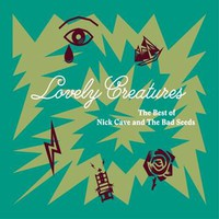 Cave, Nick : Lovely Creatures - The Best of Nick Cave and The Bad Seeds (1984 - 2014)