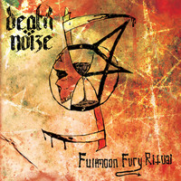 Death Nöize: Fullmoon Fury Ritual