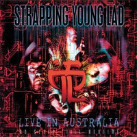 Strapping Young Lad: No sleep 'til bedtime - live in australia