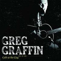 Graffin, Greg: Cold as the clay (rsd 2017 ltd ed g