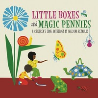 Reynolds, Malvina: Little boxes and magic pennies: an anthology of children's songs (1960-1977)